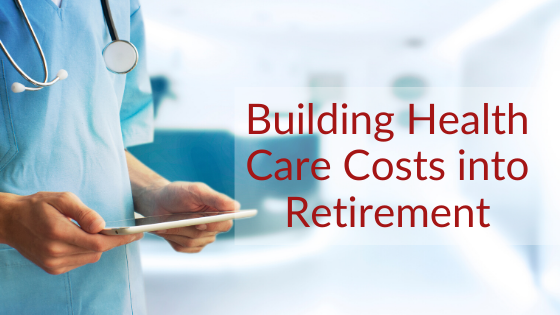 Building Health Care Costs into Retirement